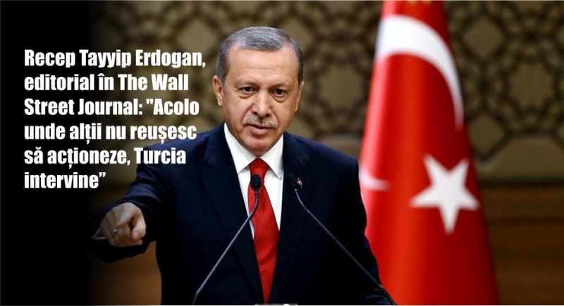 Recep Tayyip Erdogan, editorial în The Wall Street Journal: